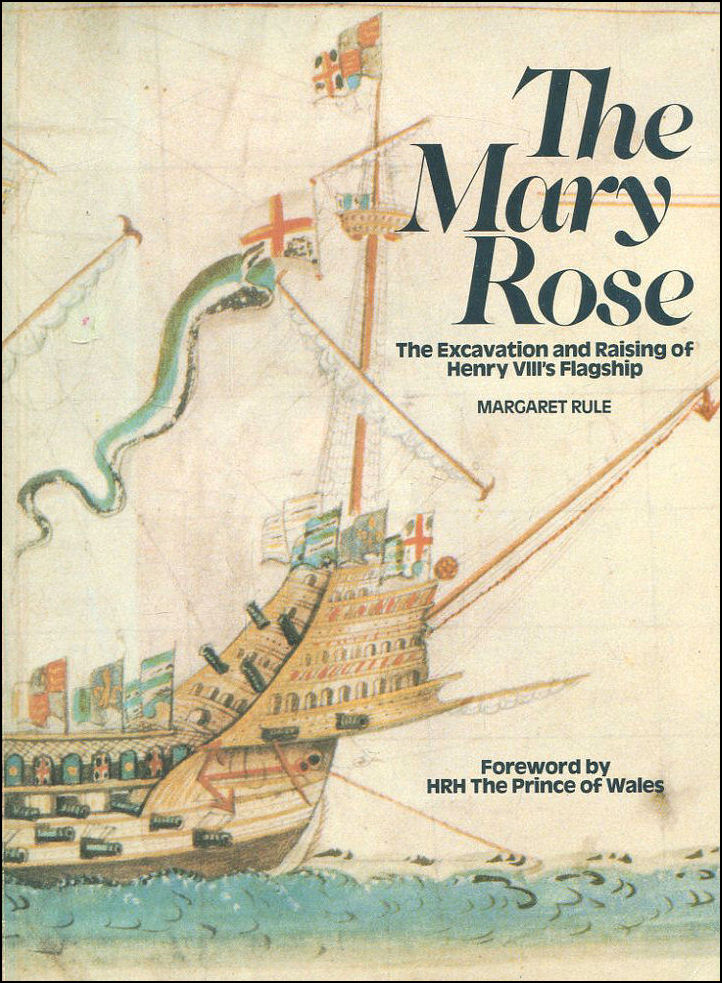 Image for Mary Rose: The Excavation and Raising of Henry VIII's Flagship