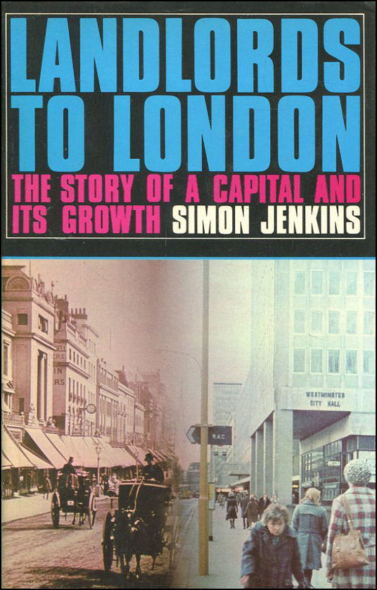 Landlords to London: The Story of a Capital and Its Growth, Jenkins, Simon
