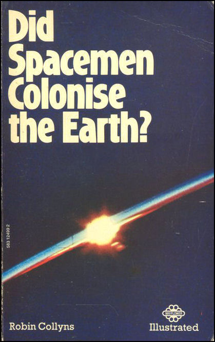 Did Spacemen Colonise the Earth?, Collyns, Robin