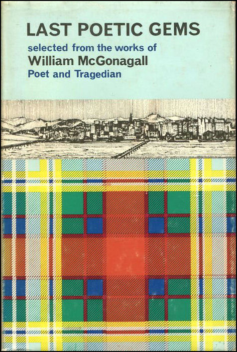 Image for Last Poetic Gems Selected from the Works of William McGonagall