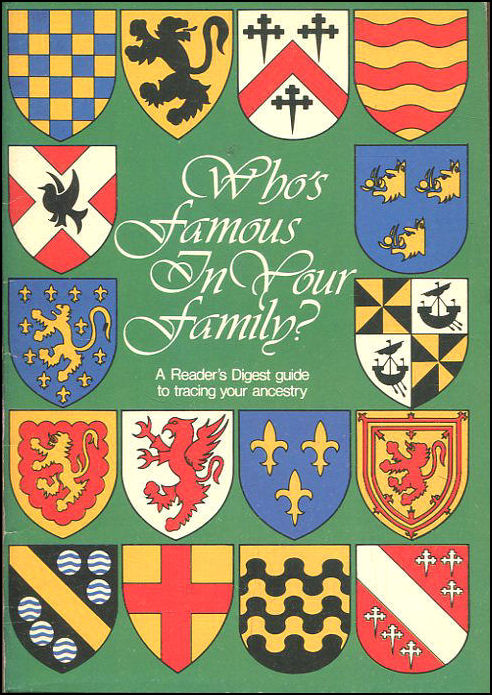 Who's Famous In Your Family. A Reader's Digest Guide to Tracing Your Ancestry.