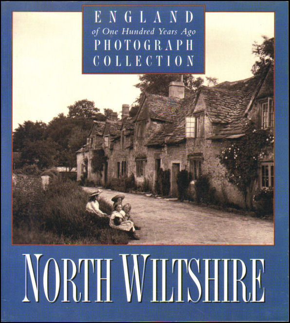 Image for North Wiltshire of One Hundred Years Ago: Photographic Collection