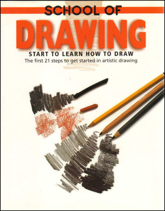 Image for School of Drawing: Start to Learn How to Draw