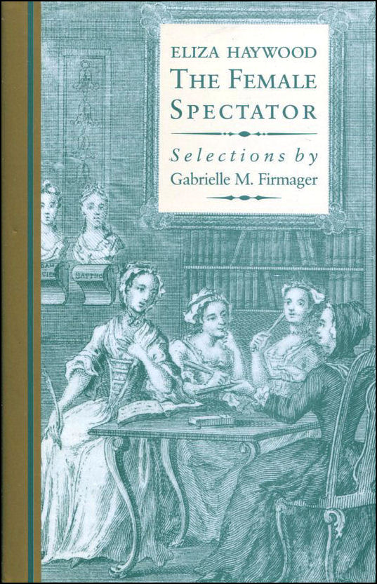 The Female Spectator, Firmager, Gabrielle [Editor]