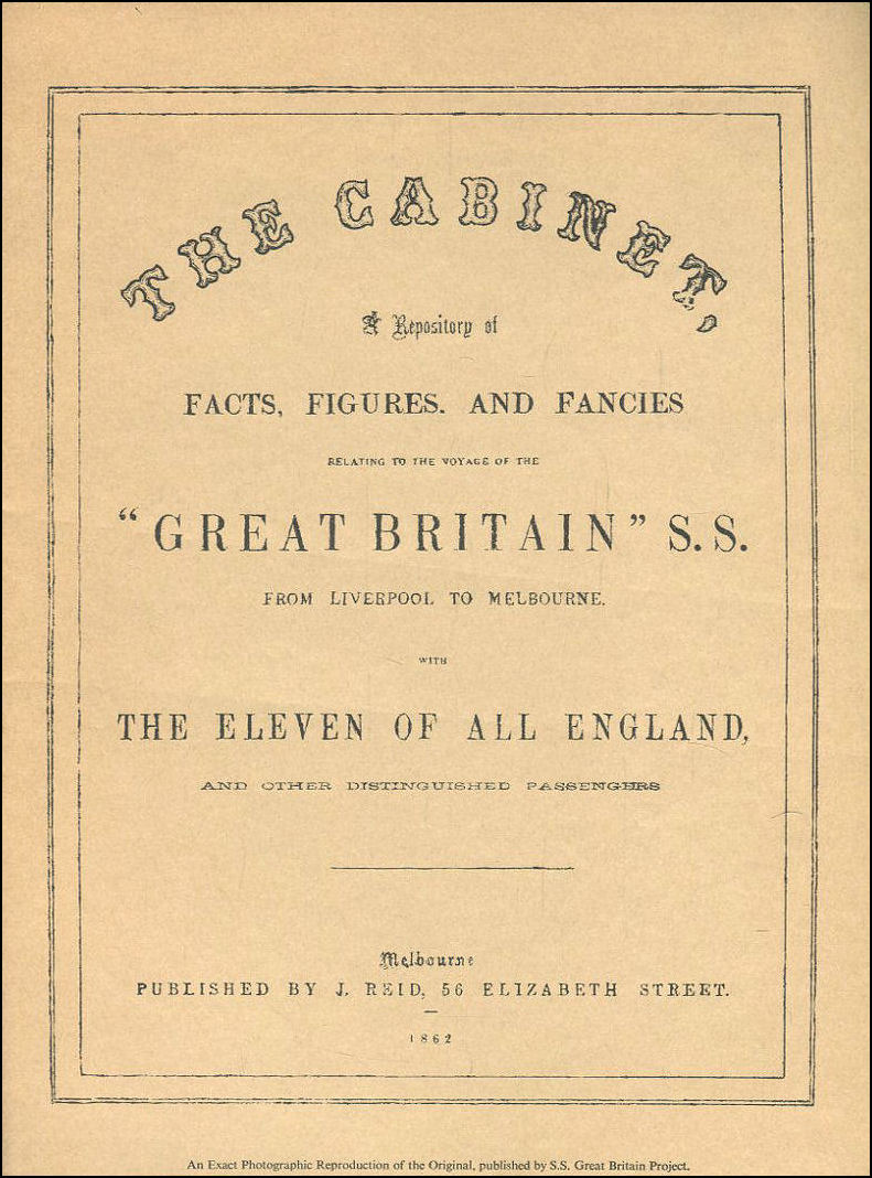 Image for The Cabinet: A Repository of Facts, Figures and Fancies Relating to the Voyage of the Great Britain S. S. from Liverpool to Melbourne with the Eleven of all England and Other Distinguished Passengers.