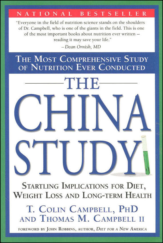China Study, The: The Most Comprehensive Study of Nutrition Ever Conducted and the Startling Implications for Diet, Weight Loss and Long-term Health, Campbell,Colin
