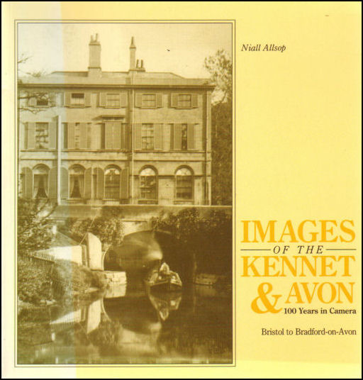Images of the Kennet and Avon: One Hundred Years in Camera, Allsop, Niall