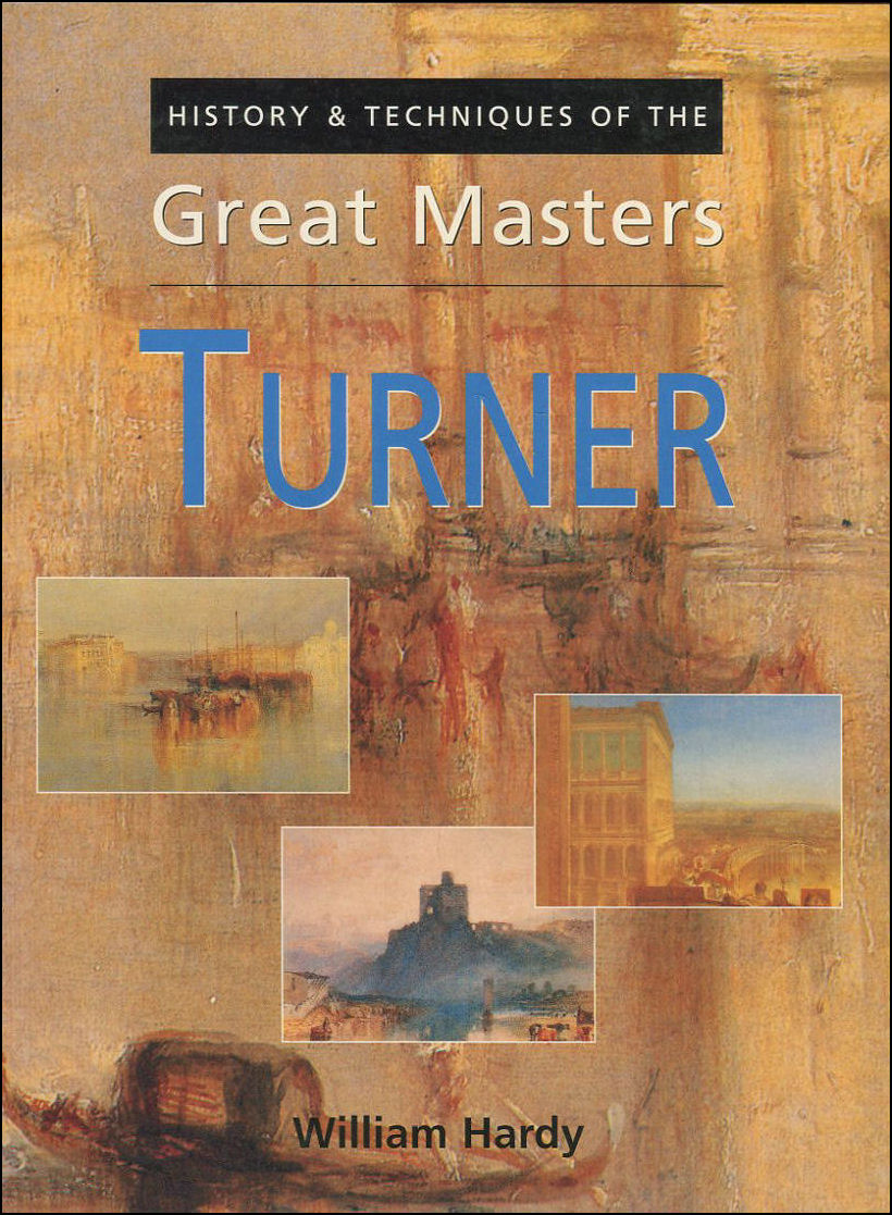 Image for History and Techniques of the Great Masters - Turner