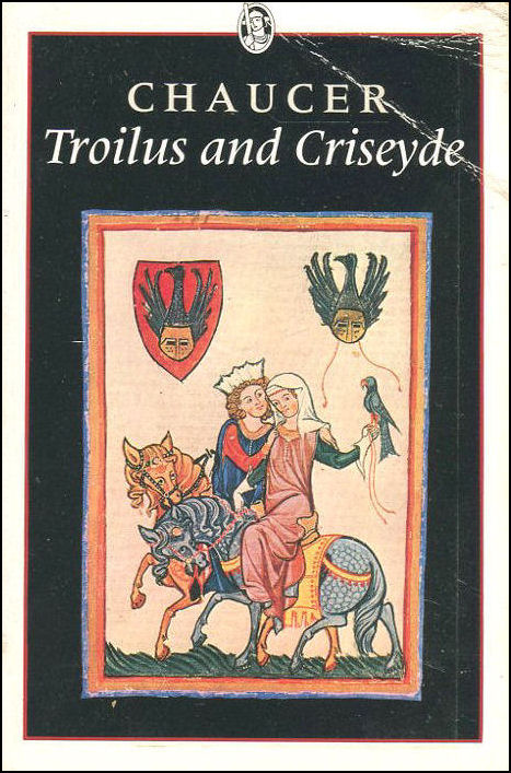 Troilus And Criseyde: Chaucer : Troilus And Criseyde, Chaucer, Geoffrey