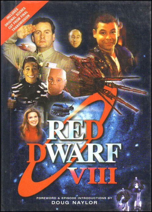 Red Dwarf VIII: The Official Book, Naylor, Doug; Grant, Rob