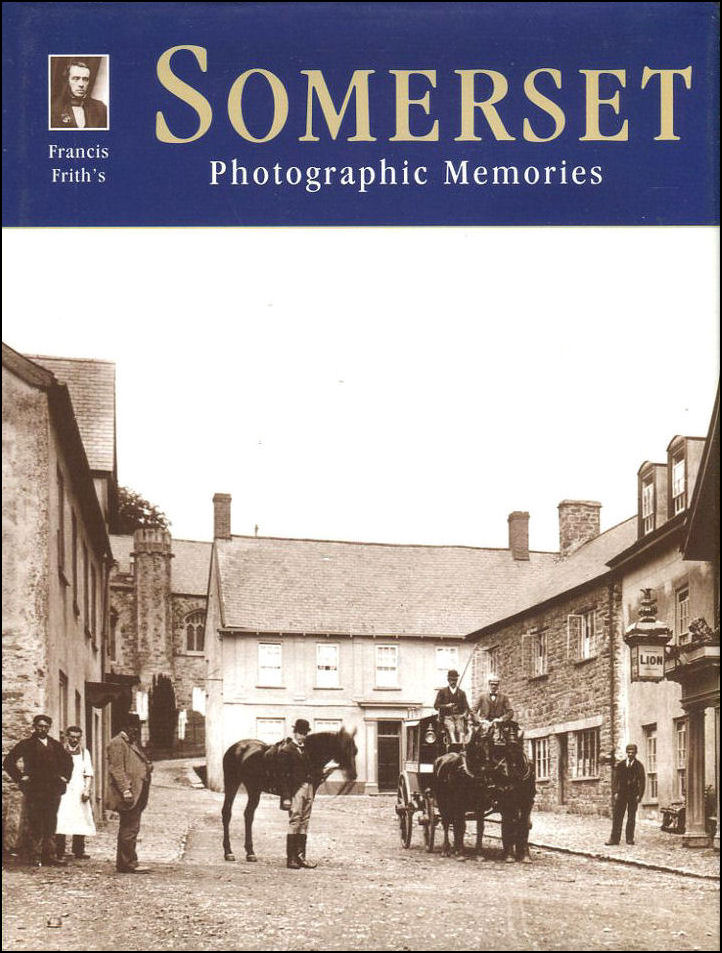Francis Frith's Somerset (Photographic Memories), Andrew, Martin; Frith, Francis; Frith, Francis [Photographer]