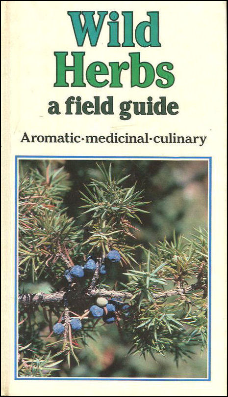 Image for Wild Herbs: A Field Guide