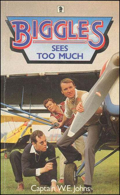 Biggles Sees Too Much, Johns, W. E.