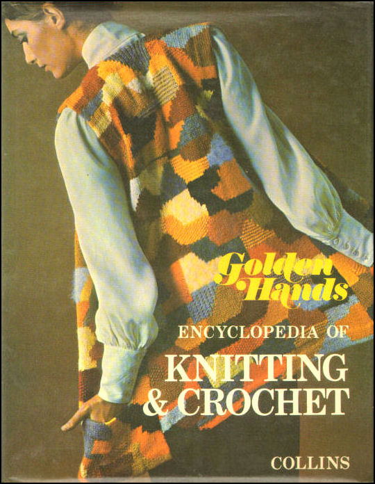 Golden Hands Encyclopedia Of Knitting And Crochet