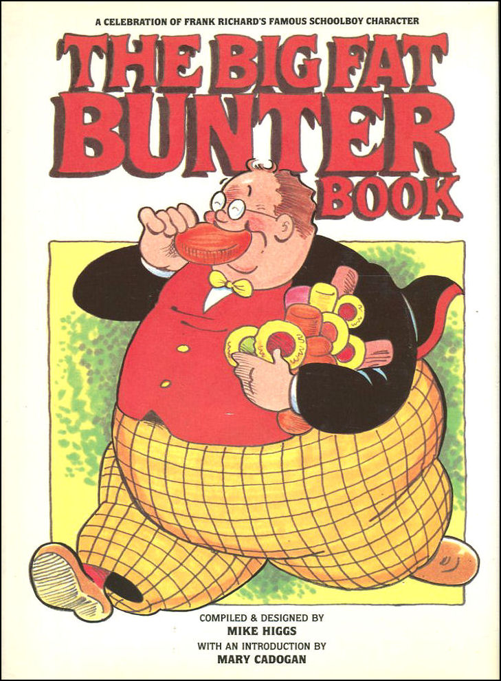 The Big Fat Bunter Book, Frank Richards; Mike Higgs [Compiler]; Mary Cadogan [Introduction];
