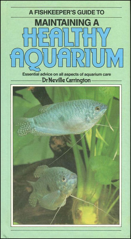 Fish-keeper's Guide to Maintaining a Healthy Aquarium, Carrington, Neville