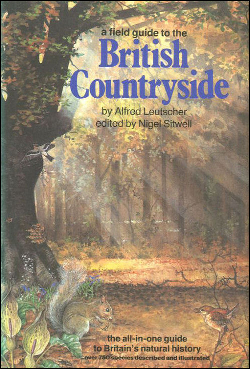 A Field Guide To The British Countryside, Alfred Leutscher; Nigel Sitwell [Editor]