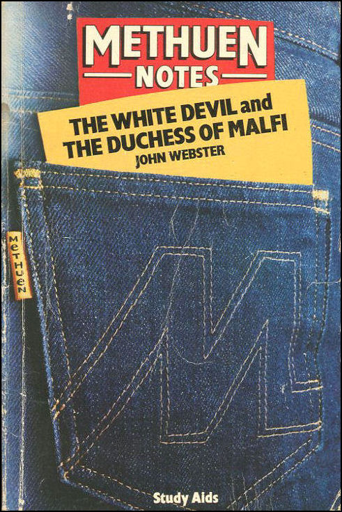 Notes on Webster's White Devil and Duchess of Malfi (Study Aid)
