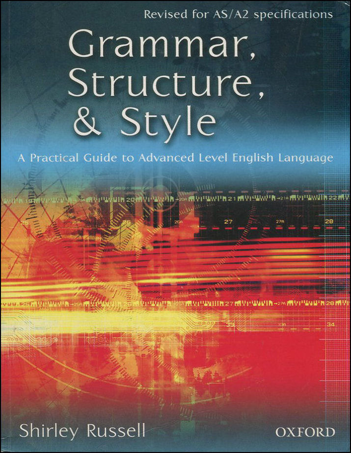 Image for Grammar, Structure, and Style: A Practical Guide to Advanced Level English Language