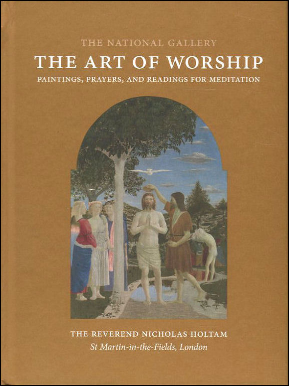 Image for The Art of Worship: Paintings, Prayers, and Readings for Meditation (National Gallery London)