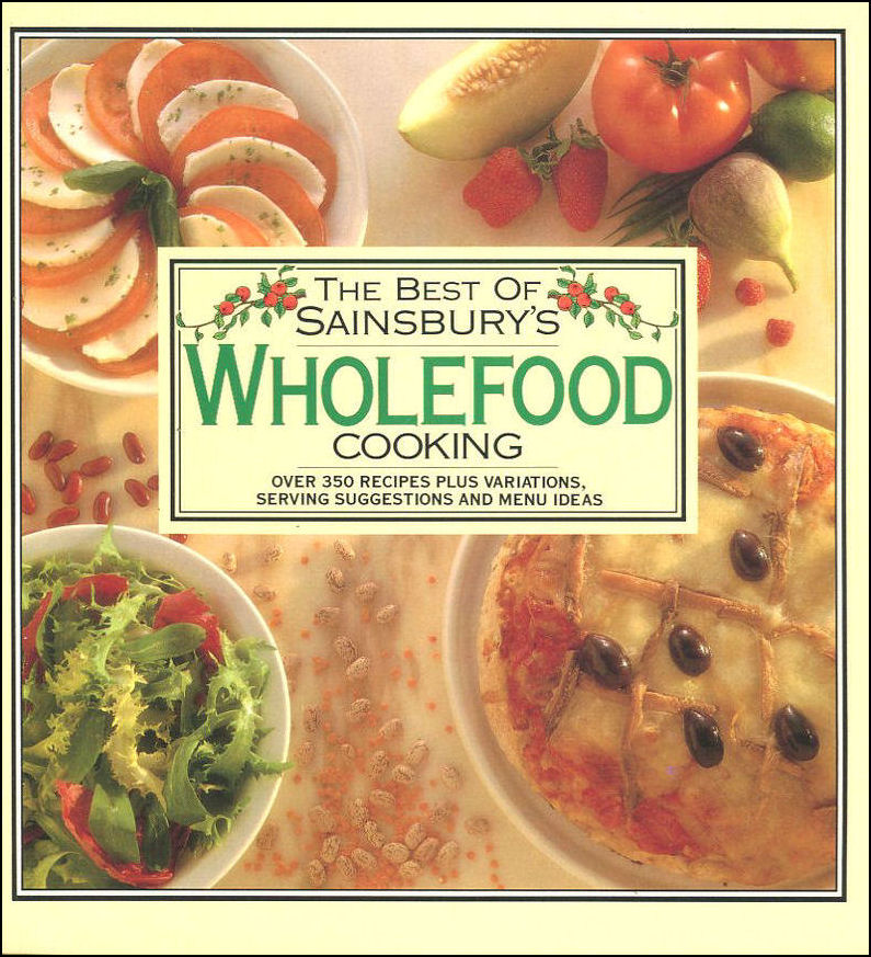 Image for The Best of Sainsbury's Wholefood Cooking (Sainsbury Cookbook Series)