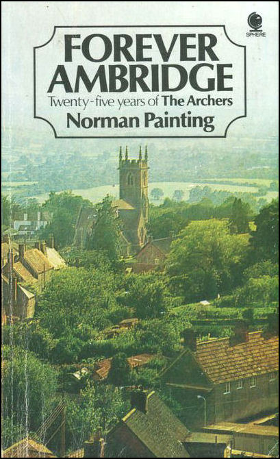Forever Ambridge: Twenty-five Years of  The Archers, Painting, Norman