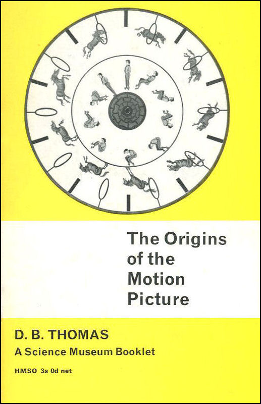 Origins of the Motion Picture: Science Museum Introductory Booklet on Pre-history of the Cinema, The Science Museum