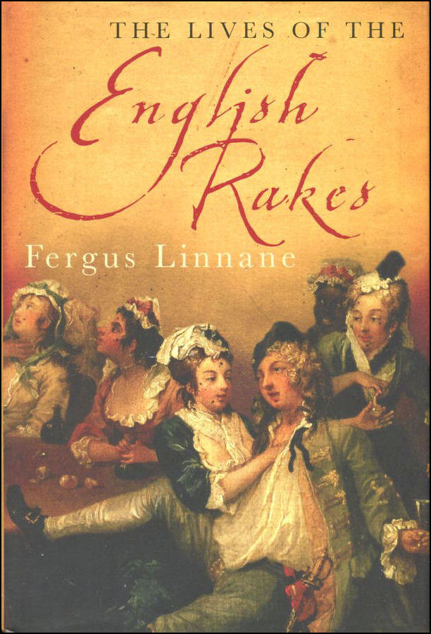 Image for The Lives Of The English Rakes