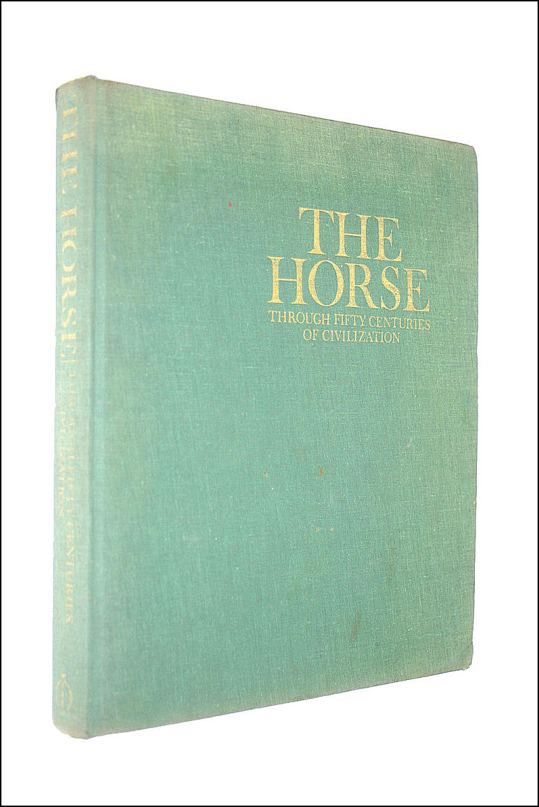 Image for The Horse: Through Fifty Centuries of Civilization