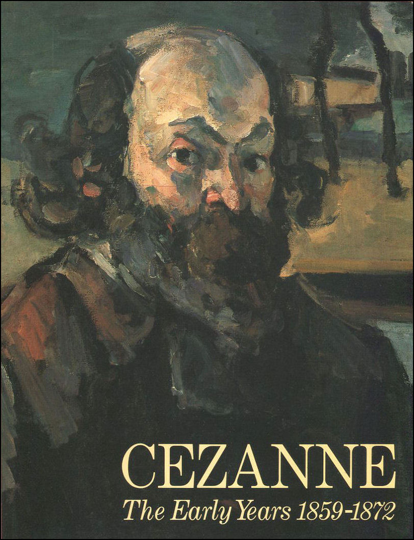 GOWING, SIR LAWRENCE - Cezanne: The Early Years, 1859-71