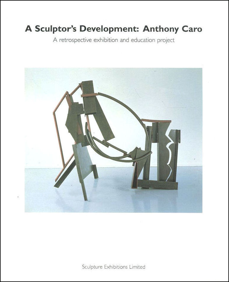 Image for A Sculptor's Development: Anthony Caro: A Retrospective Exhibition & Education Project
