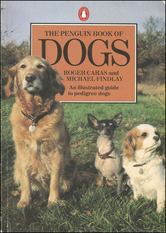 The Penguin Book Of Dogs, Caras, Roger A.; Findlay, Michael