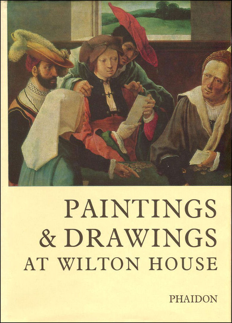 Image for A Catalogue of the Paintings & Drawings in the collection at Wilton House,Salisbury,Wiltshire