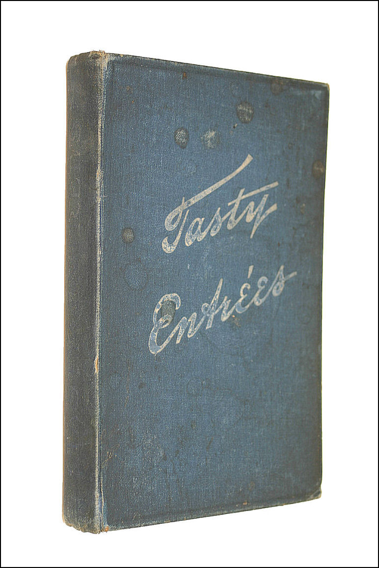 Tasty Entrees - a Collection of Recipes, Howland, C L