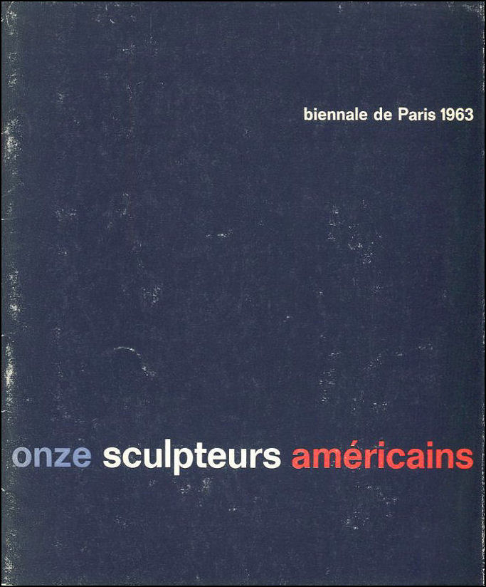 Image for Onze sculpteurs americaines de l'Universite de Californie [exposition] Muse?e d'art moderne de la Ville de Paris, 28 Septembre-3 Novembre 1963