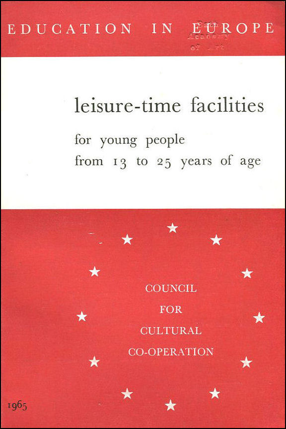 Leisure-Time Facilities for Young People from 13 to 25 (Education in Europe Series III, No. 4), Council for Cultural Co-Operation