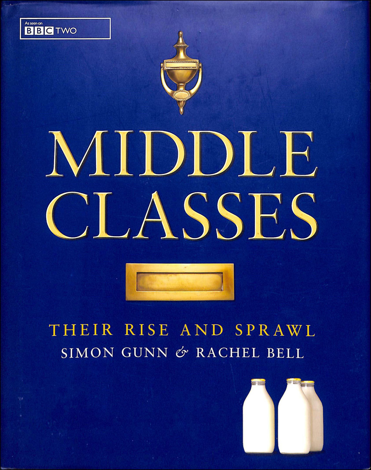 Image for Middle Classes: Their Rise and Sprawl