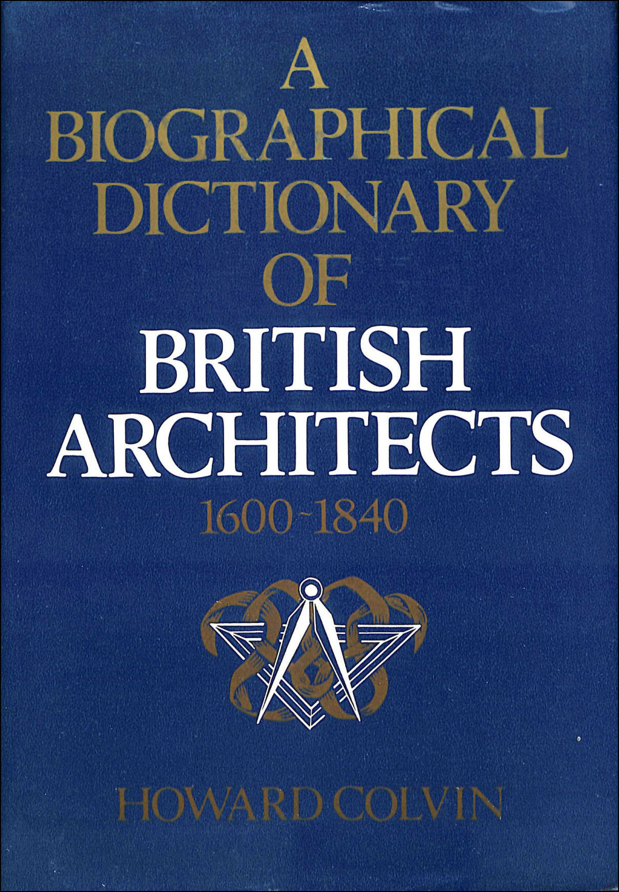Image for A Biographical Dictionary of British Architects, 1600-1840