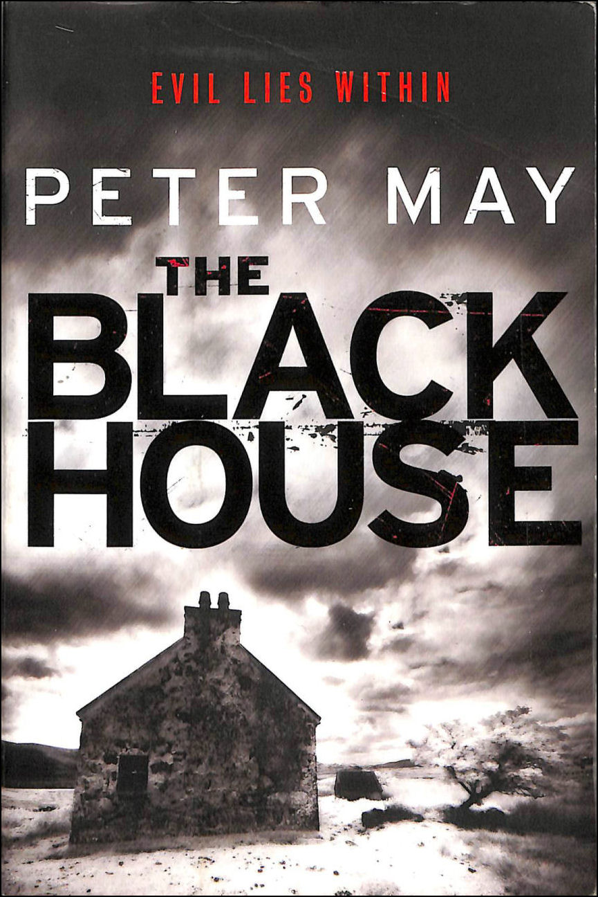 The Blackhouse: Book One of the Lewis Trilogy, May, Peter; Forbes, Peter [Reader]