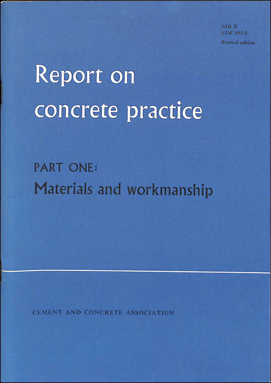 Image for Report on Concrete Practice, Part One: Materials and Workmanship