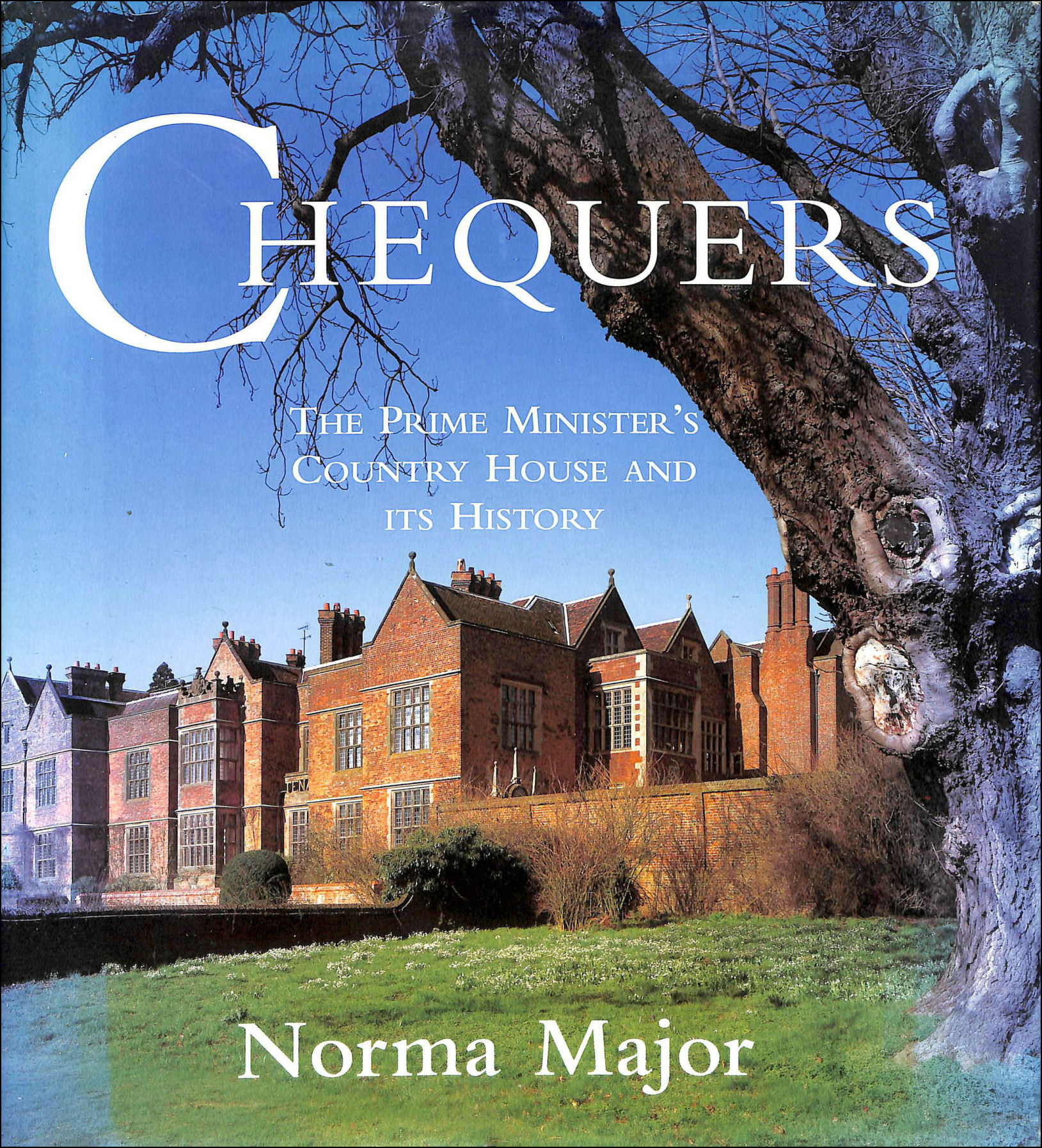 Image for Chequers: The Prime Minister's Country House And Its History