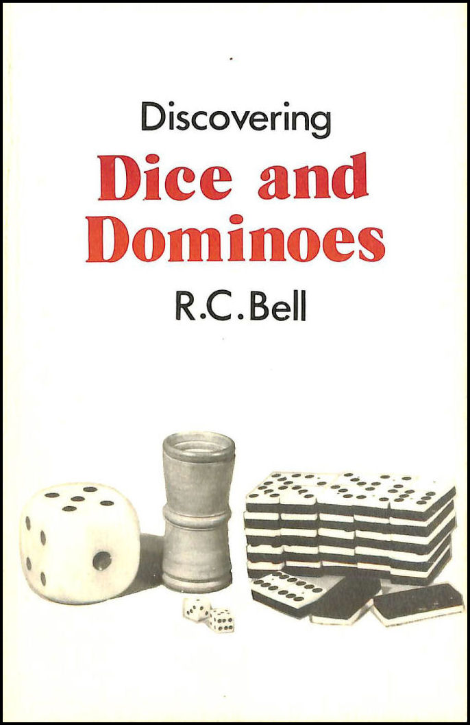 Discovering Dice and Dominoes, Bell, R.C.