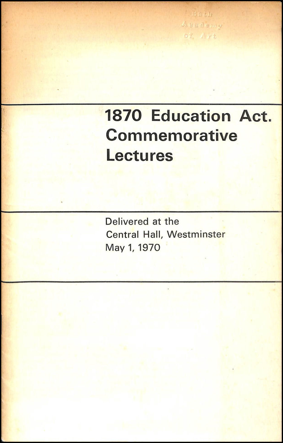 Image for 1870 Education Act. Commemorative Lectures Delivered at te Central Hall, Westminster May 1, 1970