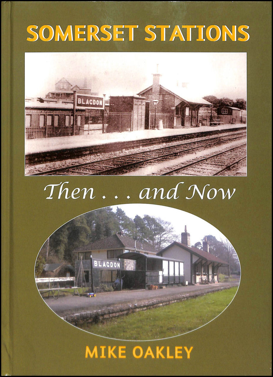 OAKLEY, MIKE - Somerset Stations: Then and Now