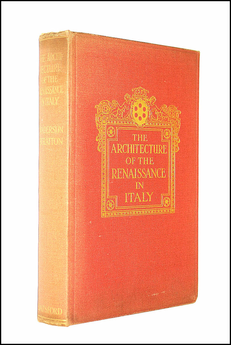 The Architecture Of The Renaissance In Italy, Anderson W J
