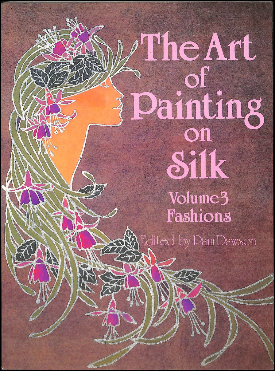 Image for The Art of Painting on Silk: Fashions v. 3