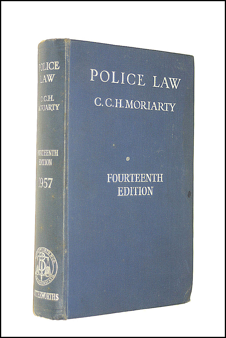 Police Law; An Arrangement Of Law And Regulations For The Use Of Police Officers, Moriarty, C.C.H.