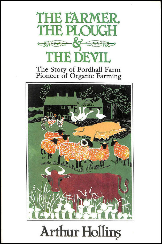 Farmer, the Plough and the Devil: Story of Fordhall Farm, Pioneer of Organic Farming, Hollins, Arthur