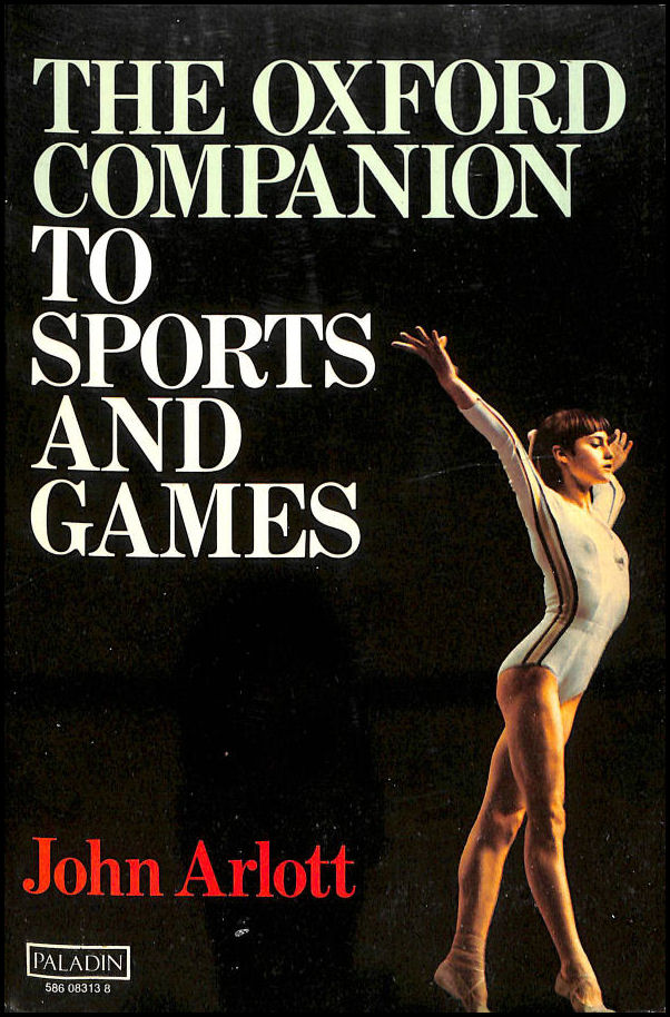 The Oxford Companion to Sports and Games, Arlott, John [Editor]; James, Carl [Illustrator];