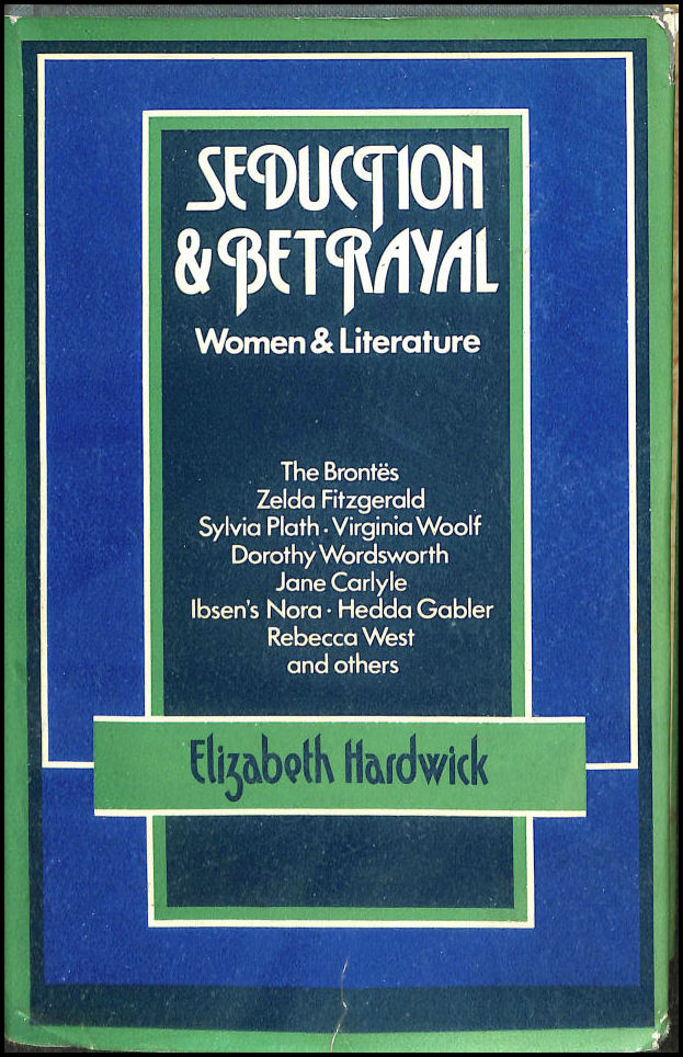 Image for Seduction and Betrayal: Women and Literature